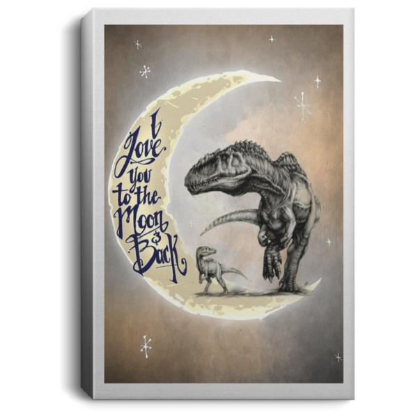 Dinosaurs T-rex I love you to the moon and back Poster, canvas
