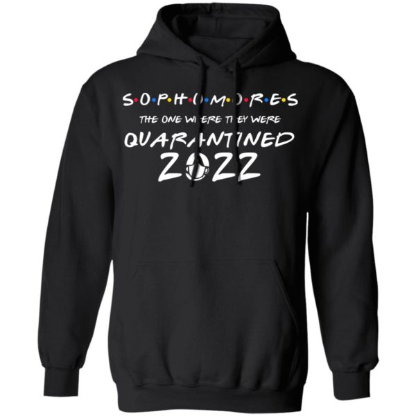 Sophomores 2020 the one where they were quarantined shirt 7