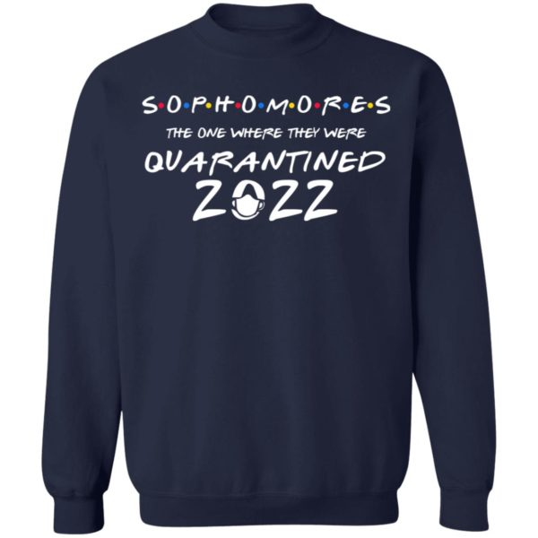 Sophomores 2020 the one where they were quarantined shirt 10
