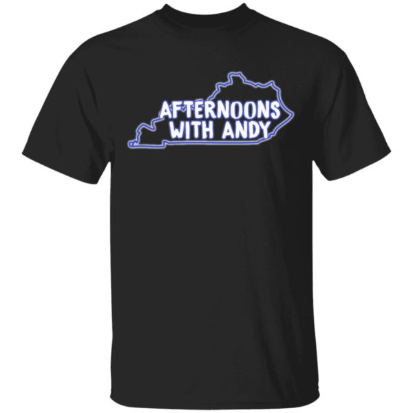 Kentucky afternoons with andy shirt