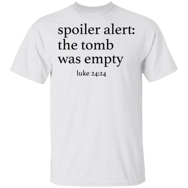Spoiler alers the tomb was empty shirt