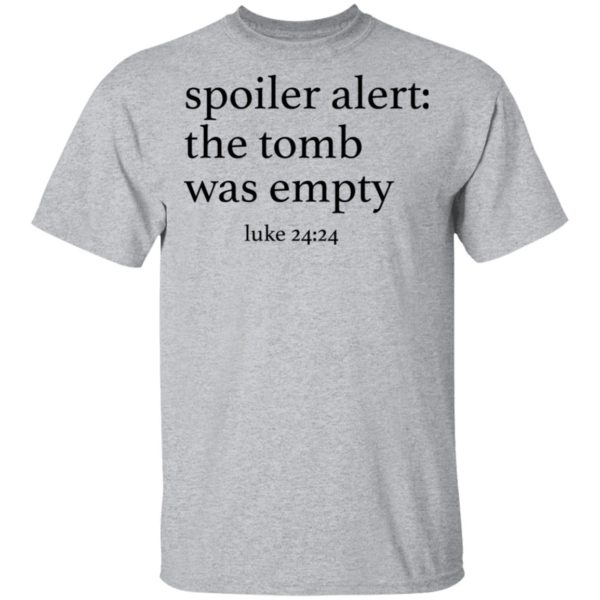 Spoiler alers the tomb was empty shirt 2