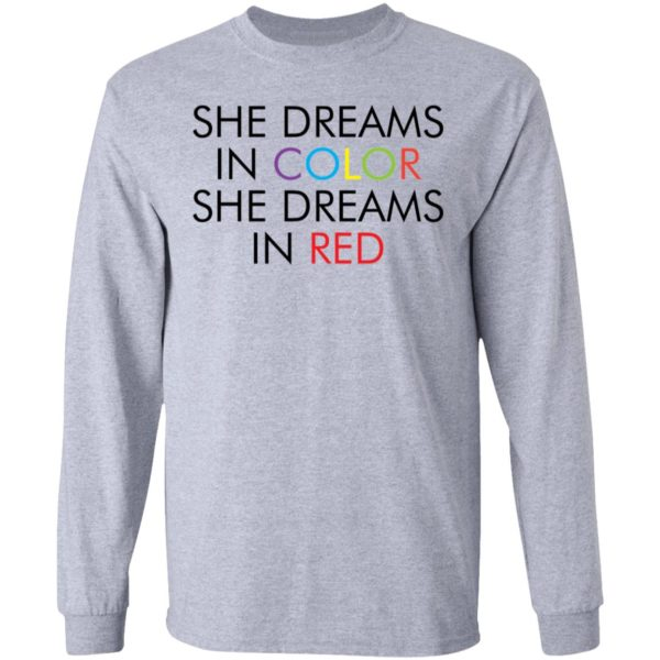 She dreams in color she dreams in red shirt 5