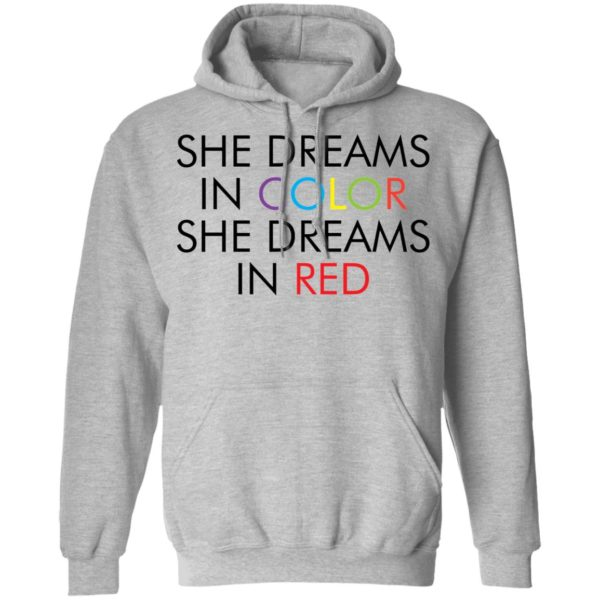 She dreams in color she dreams in red shirt 7
