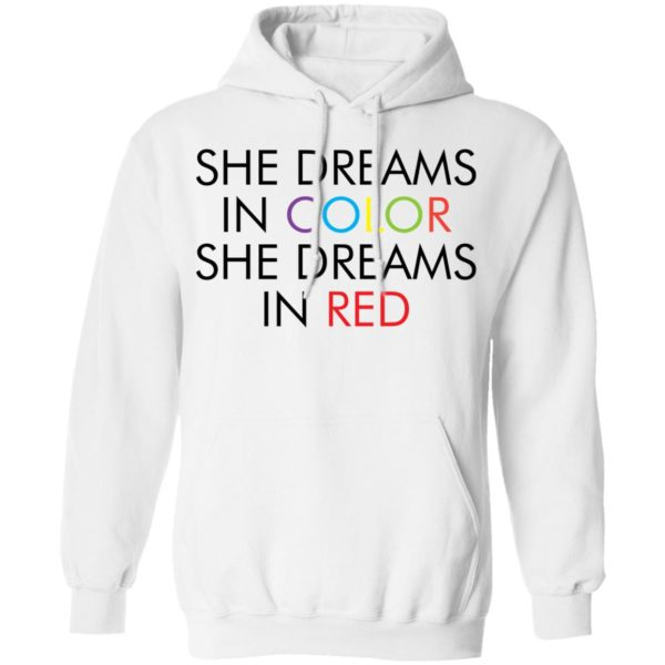 She dreams in color she dreams in red shirt 8