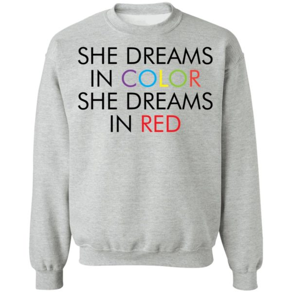 She dreams in color she dreams in red shirt 9