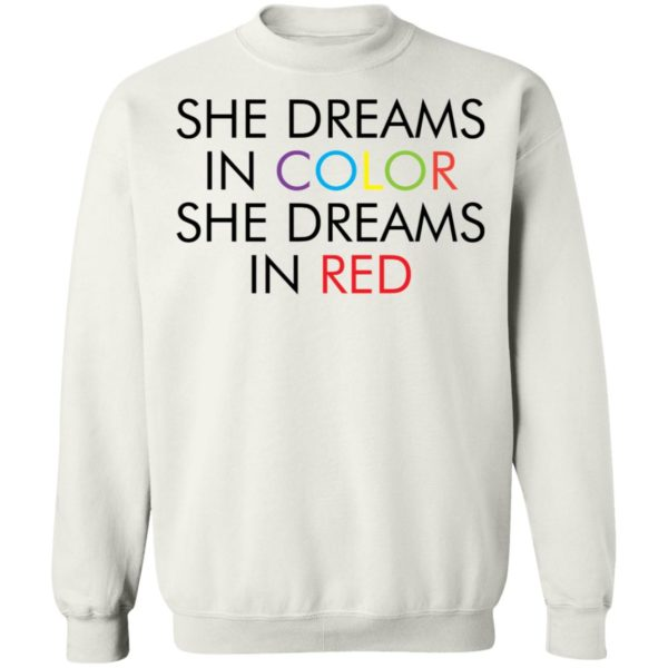She dreams in color she dreams in red shirt 10