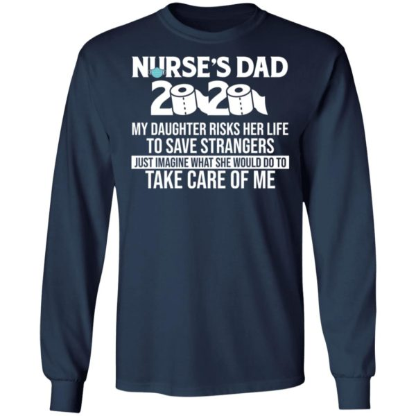 Nurse's Dad 2020 toilet paper My daughter risks her life to save strangers shirt 6