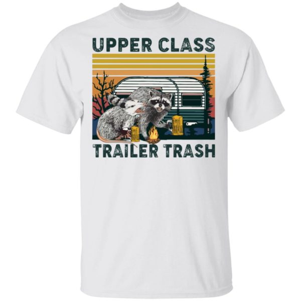 Raccoons Upper class trailer trash shirt