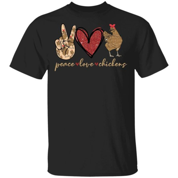 Peace love Chickens shirt