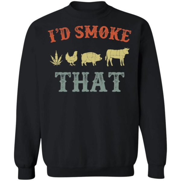 Weed chicken pig and cow I'd smoke that shirt 9