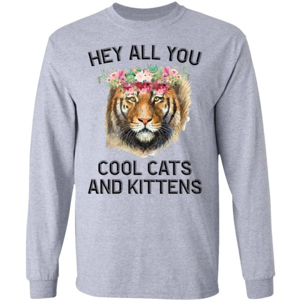 Joe Exotic Tiger Hey all you cool cats and kittens shirt 5