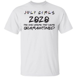 2020 toilet paper July Girls Birthday Quarantined shirt