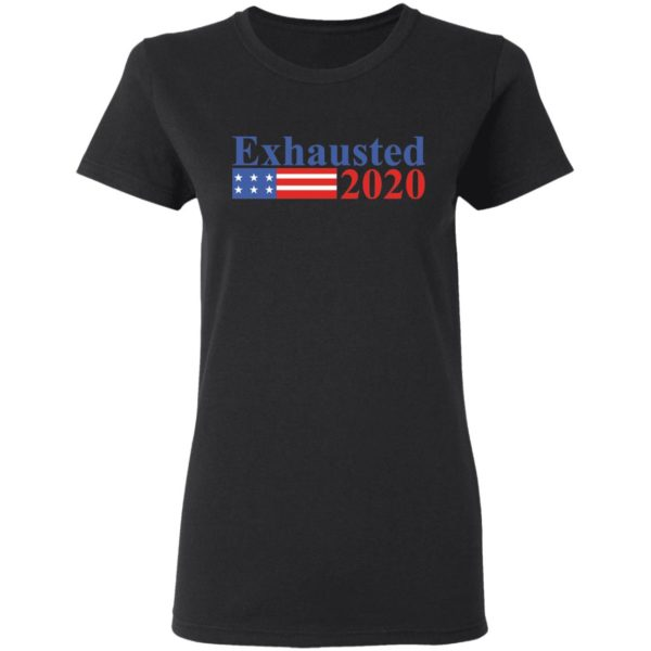 Exhausted 2020 shirt 3