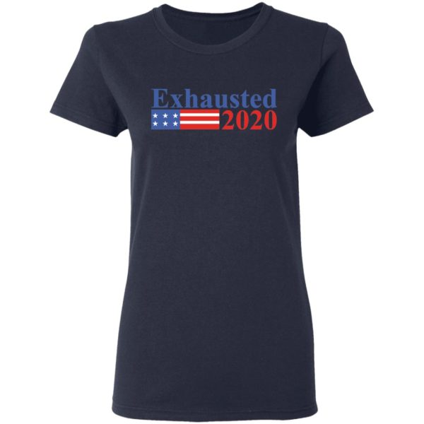 Exhausted 2020 shirt 4