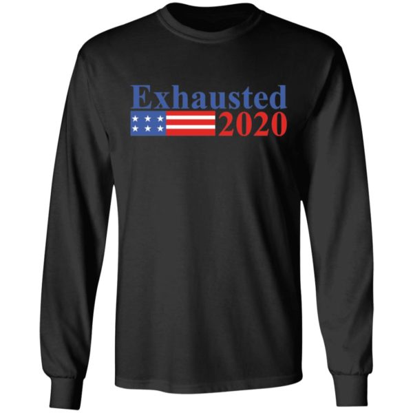 Exhausted 2020 shirt 5