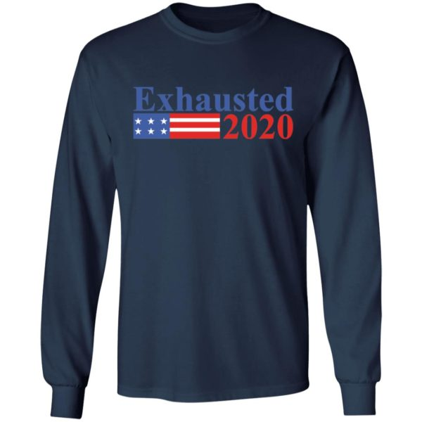 Exhausted 2020 shirt 6