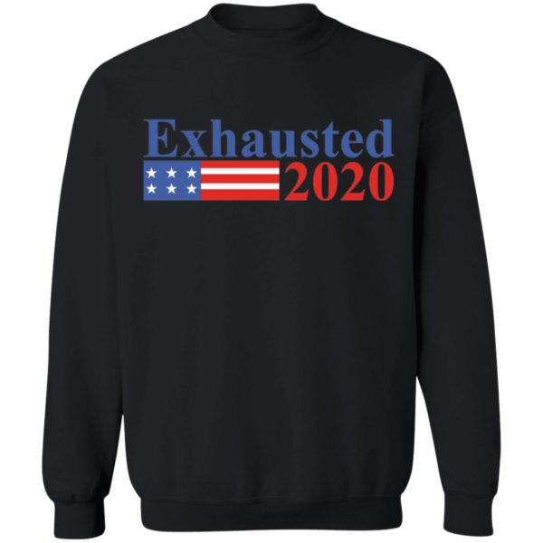 Exhausted 2020 shirt 9