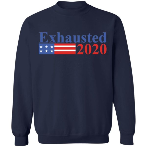 Exhausted 2020 shirt 10