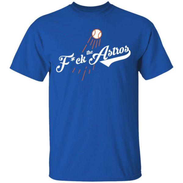 Dodgers f*ck the Astros shirt