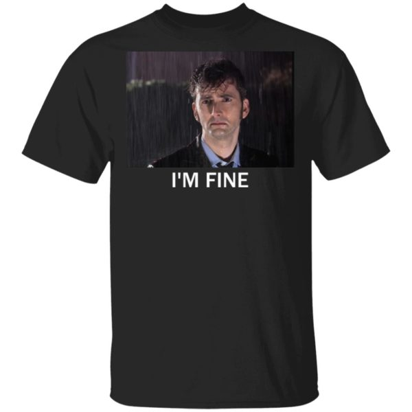 Tenth Doctor Who I'm fine shirt