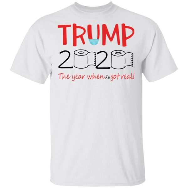 Trump 2020 toilet papper the year when shit got real shirt