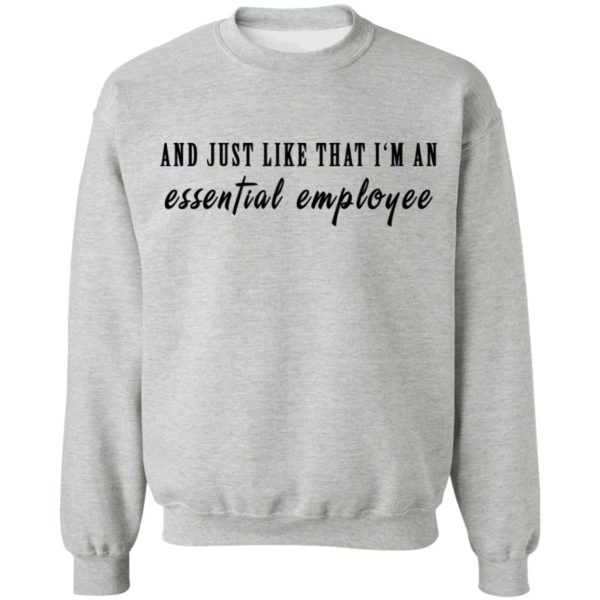 And just like that I'm an essential employee shirt 9