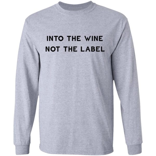 Into the wine not the label shirt 5