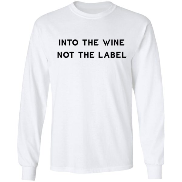 Into the wine not the label shirt 6