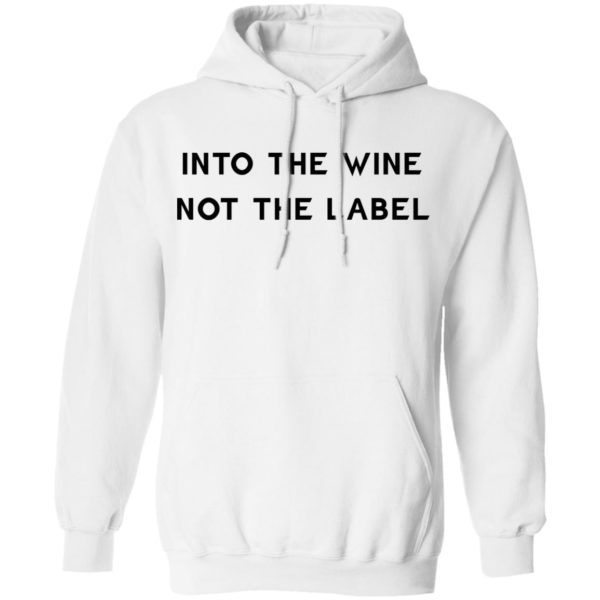 Into the wine not the label shirt 8