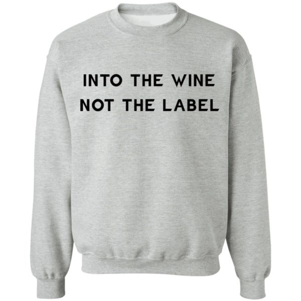 Into the wine not the label shirt 9