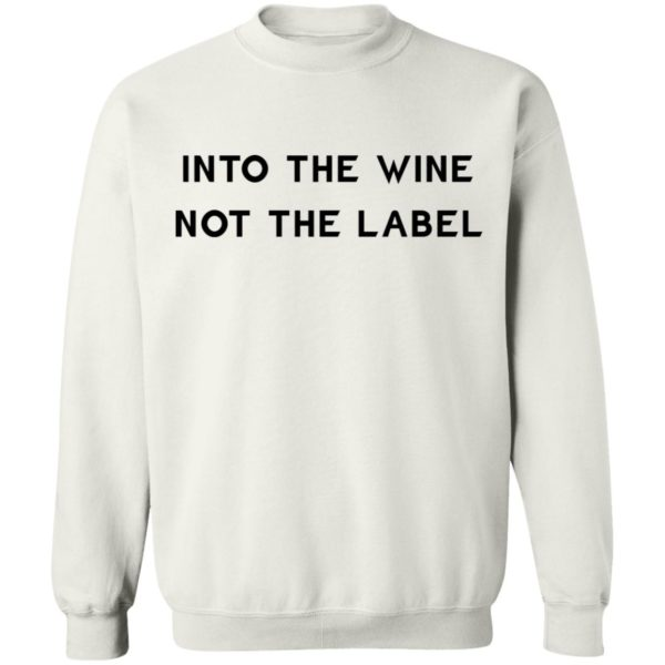 Into the wine not the label shirt 10