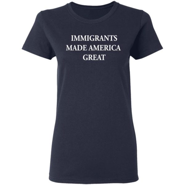 Immigrants made America great shirt 4