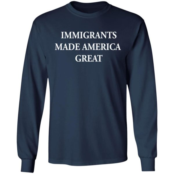 Immigrants made America great shirt 6