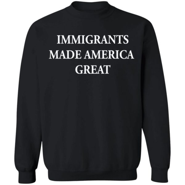 Immigrants made America great shirt 9
