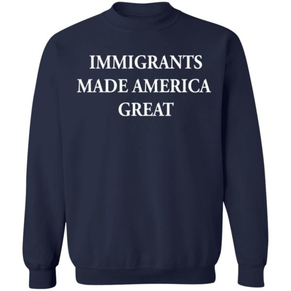 Immigrants made America great shirt 10