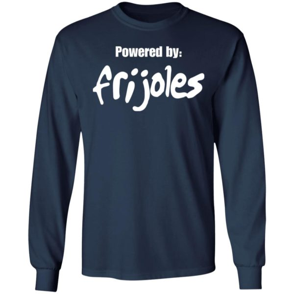 Powered by Frijoles shirt 7