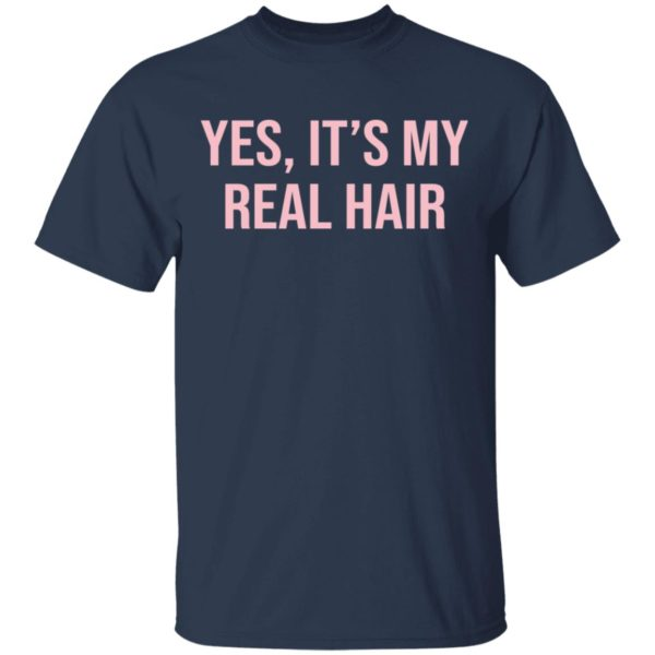Yes It's my real hair shirt 2
