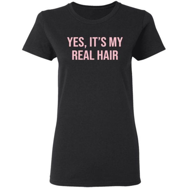 Yes It's my real hair shirt 3