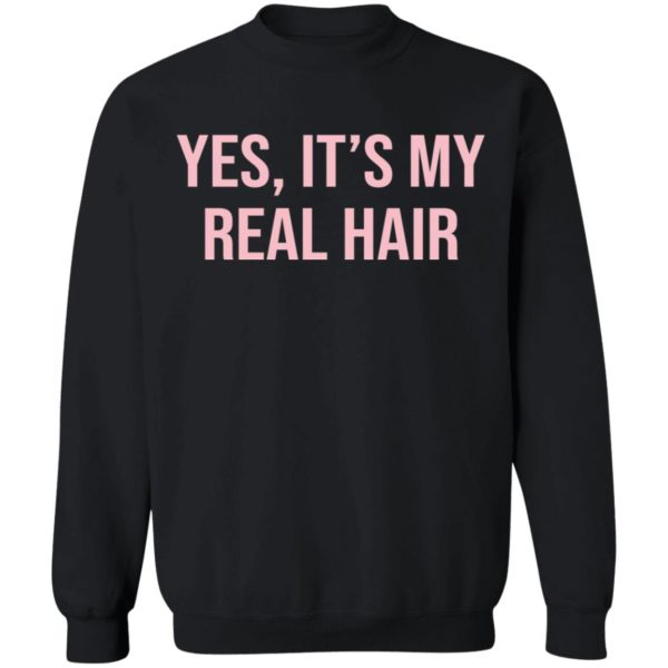 Yes It's my real hair shirt 9