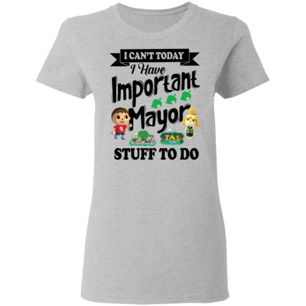 I can't today I have important mayor stuff to do shirt 4