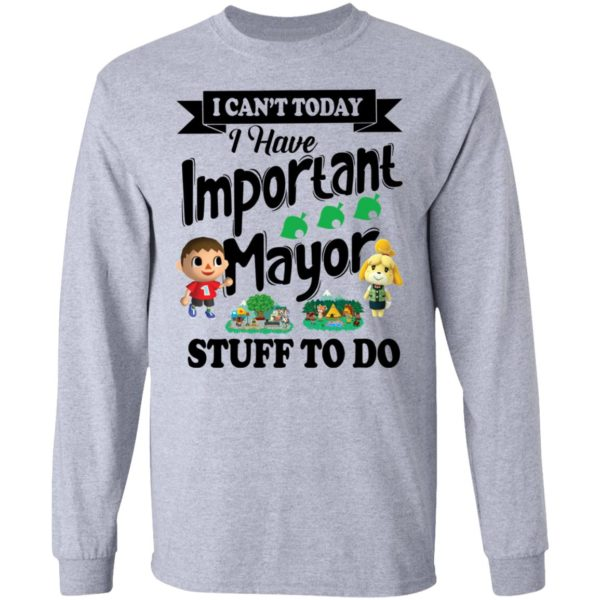 I can't today I have important mayor stuff to do shirt 5