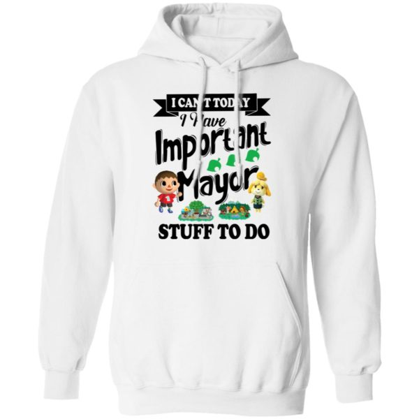 I can't today I have important mayor stuff to do shirt 8