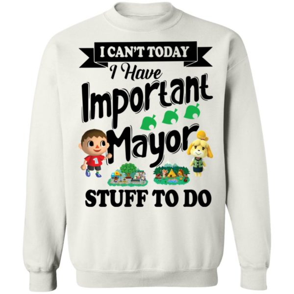 I can't today I have important mayor stuff to do shirt 10