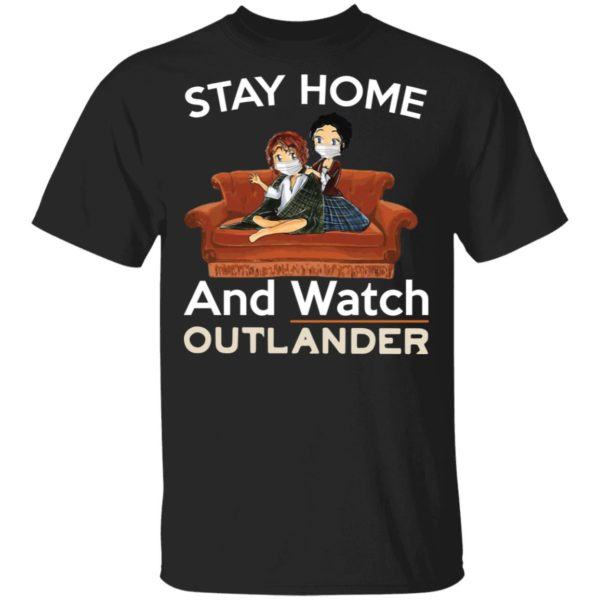 Corona Stay Home And Watch Outlander shirt