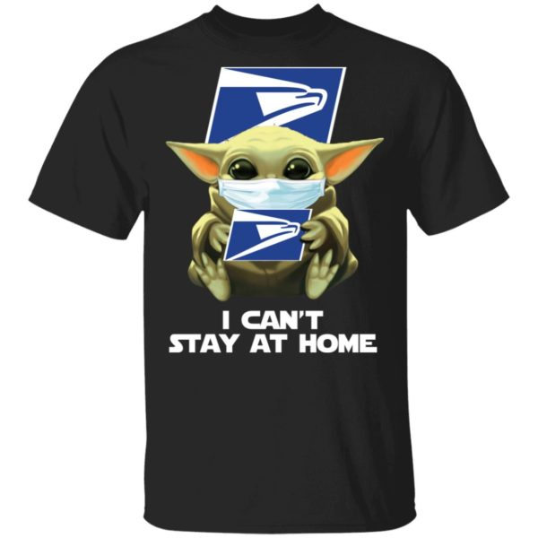 Baby Yoda Postal worker I can't stay at home shirt