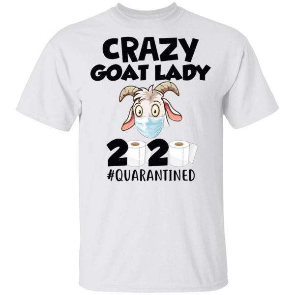 Crazy goat lady 2020 quarantine shirt