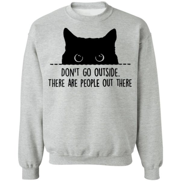 Black cat don't go outside there are people out there shirt 9
