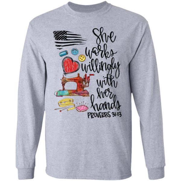 She Works Willingly With Her Hands Proverbs shirt 5