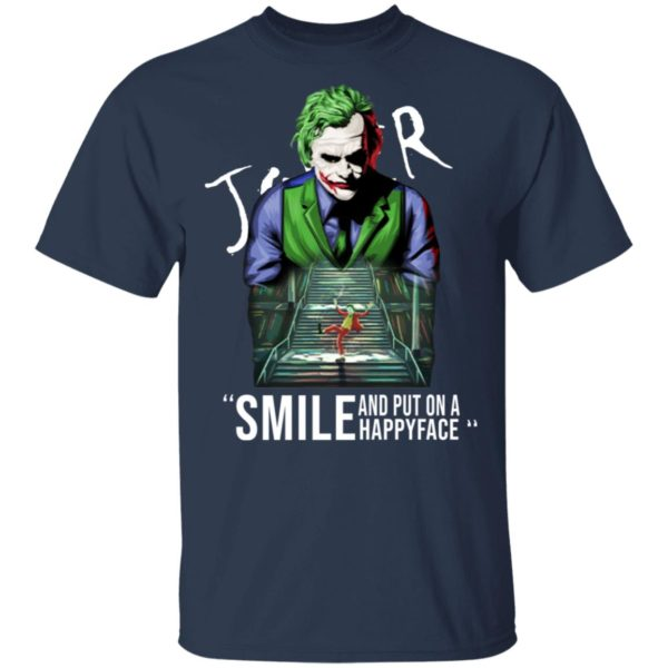 Joker smile and put on a happy face shirt 2